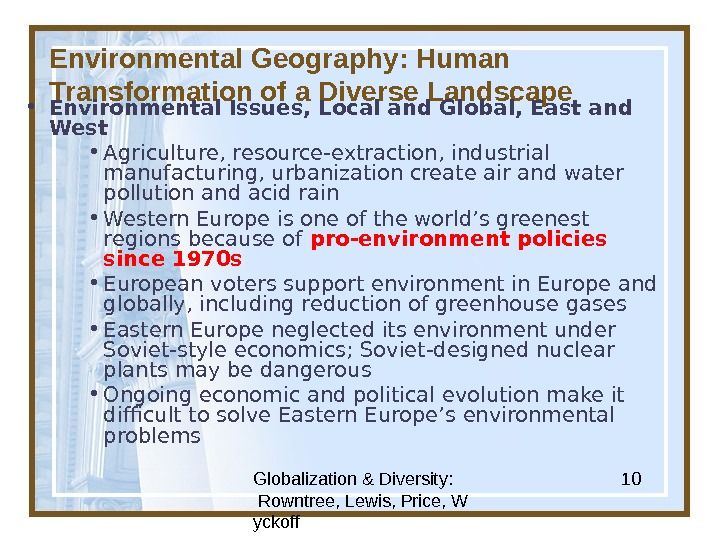Globalization & Diversity:  Rowntree, Lewis, Price, W yckoff 10 Environmental Geography: Human Transformation of a