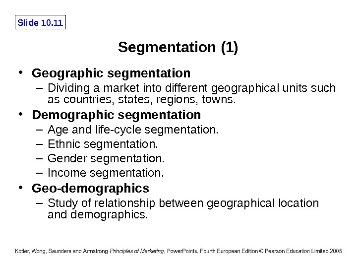 Slide 10. 11 Segmentation (1) • Geographic segmentation – Dividing a market into different geographical units