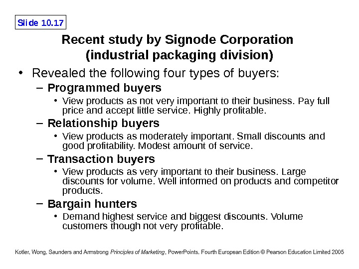 Slide 10. 17 Recent study by Signode Corporation (industrial packaging division) • Revealed the following four
