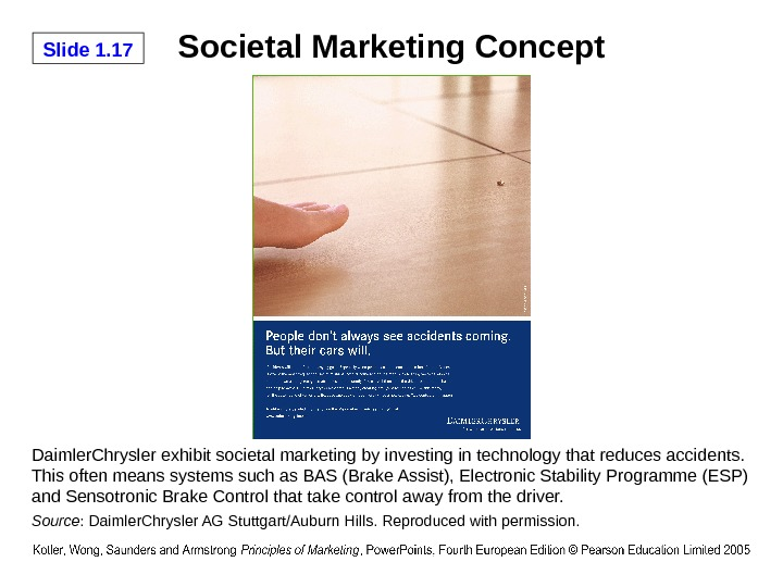Slide 1. 17 Societal Marketing Concept Daimler. Chrysler exhibit societal marketing by investing in technology that