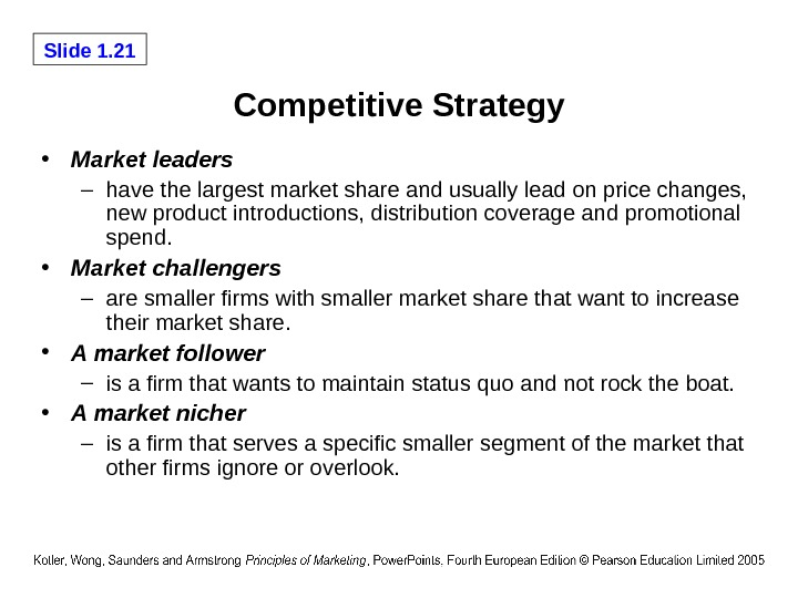 Slide 1. 21 Competitive Strategy • Market leaders  – have the largest market share and