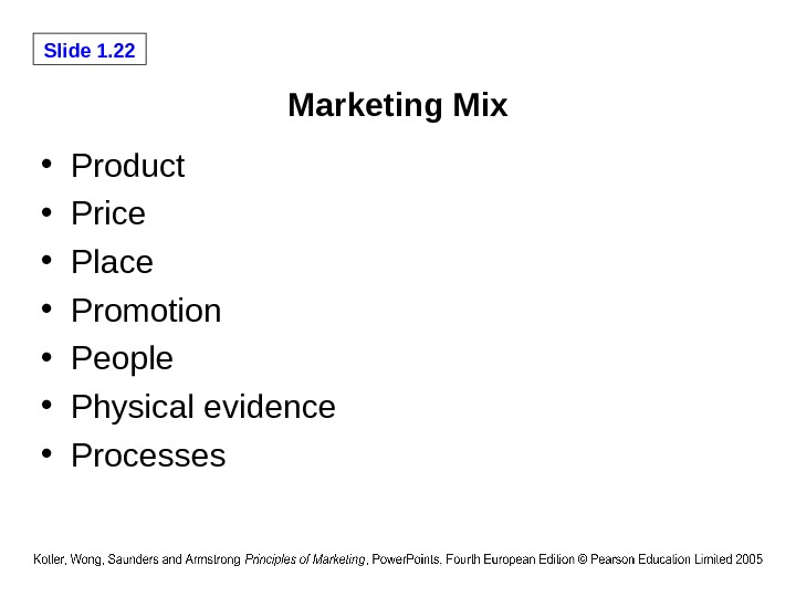 Slide 1. 22 Marketing Mix • Product • Price • Place • Promotion • People •