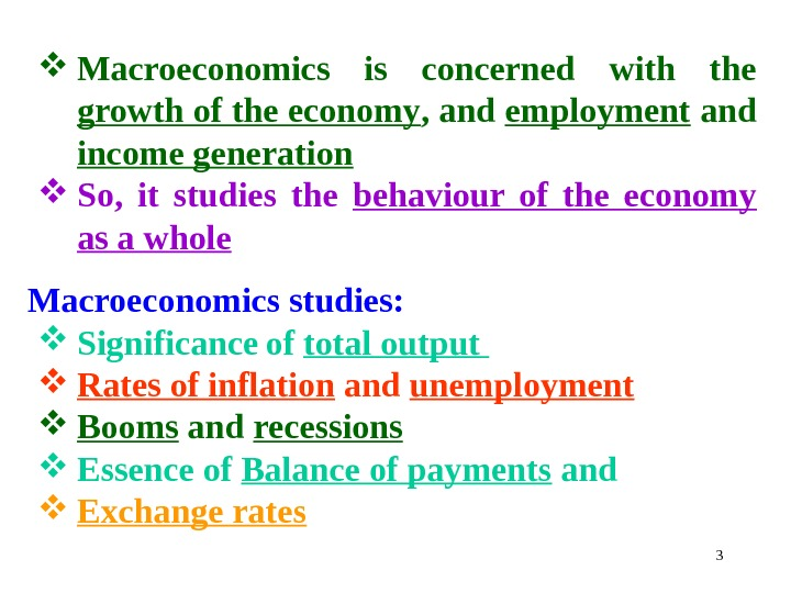 Macroeconomics is concerned with the growth of the economy , and employment and income generation