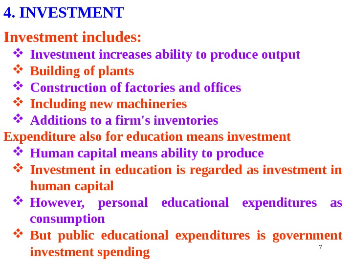 74. INVESTMENT Investment includes:  Investment increases ability to produce output  Building of plants Construction