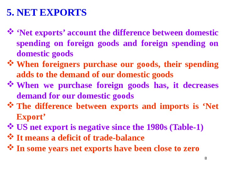 85. NET EXPORTS ' Net exports' account the difference between domestic spending on foreign goods and