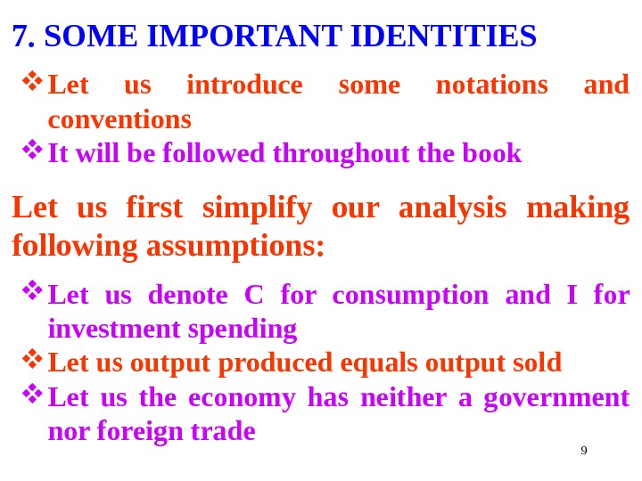 97. SOME IMPORTANT IDENTITIES Let us introduce some notations and conventions It will be followed throughout
