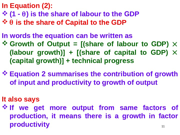 11 In Equation (2):  (1 -  ) is the share of labour to the