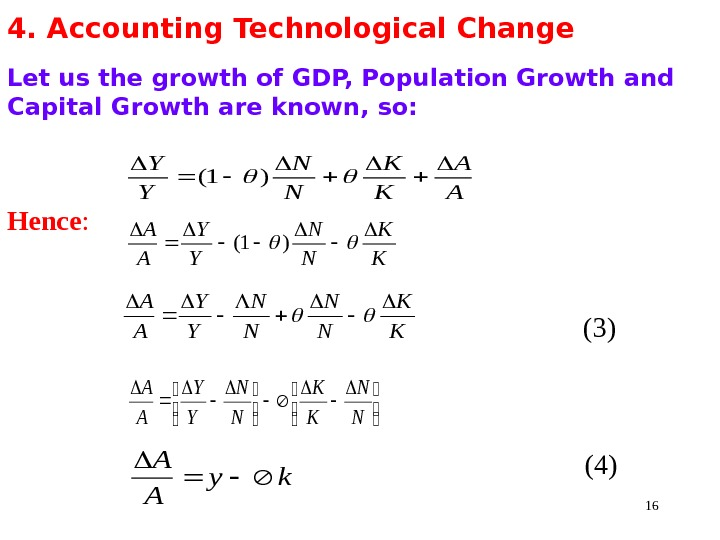 164. Accounting Technological Change  Let us the growth of GDP, Population Growth and Capital Growth