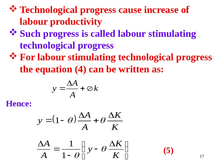 17 Technological progress cause increase of labour productivity Such progress is called labour stimulating technological progress