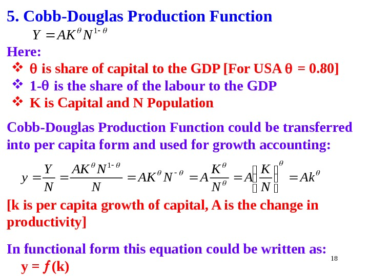 185.  Cobb-Douglas Production Function  Here: is share of capital to the GDP [For USA