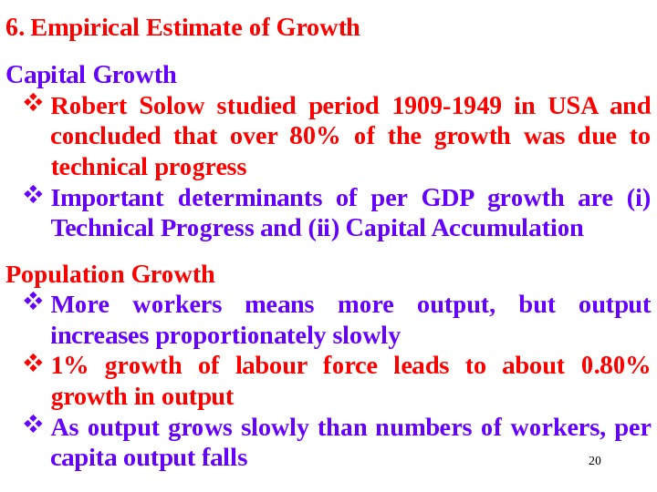 206. Empirical Estimate of Growth Capital Growth Robert Solow studied period 1909 -1949 in USA and