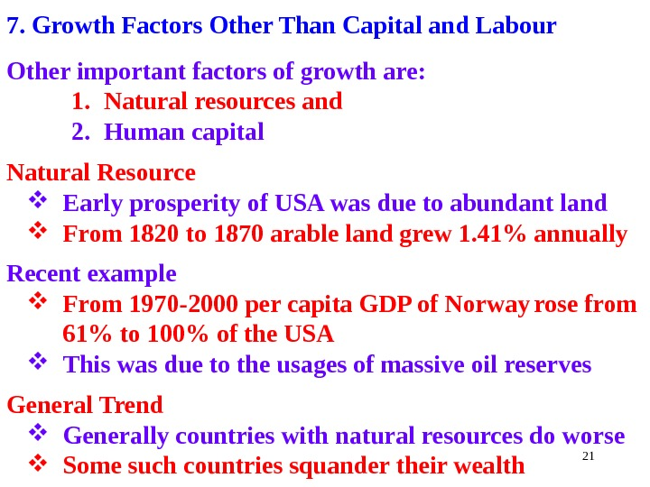 217. Growth Factors Other Than Capital and Labour Other important factors of growth are: 1. Natural