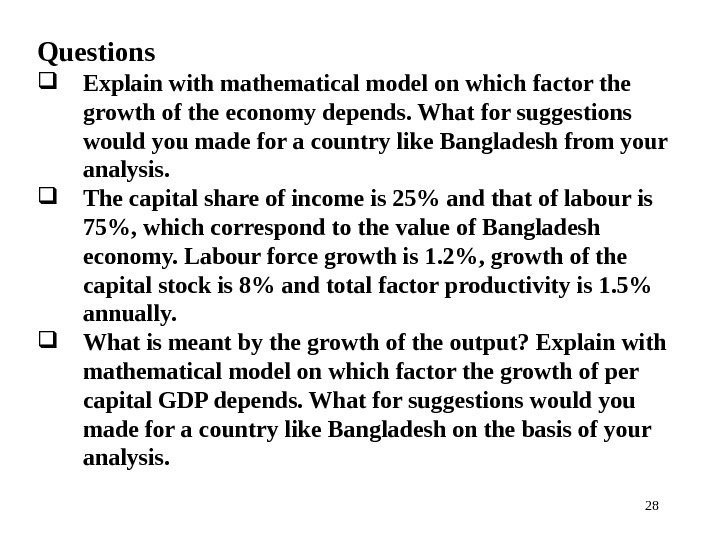 28 Questions  Explain with mathematical model on which factor the growth of the economy depends.
