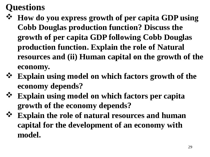 29 Questions How do you express growth of per capita GDP using Cobb Douglas production function?