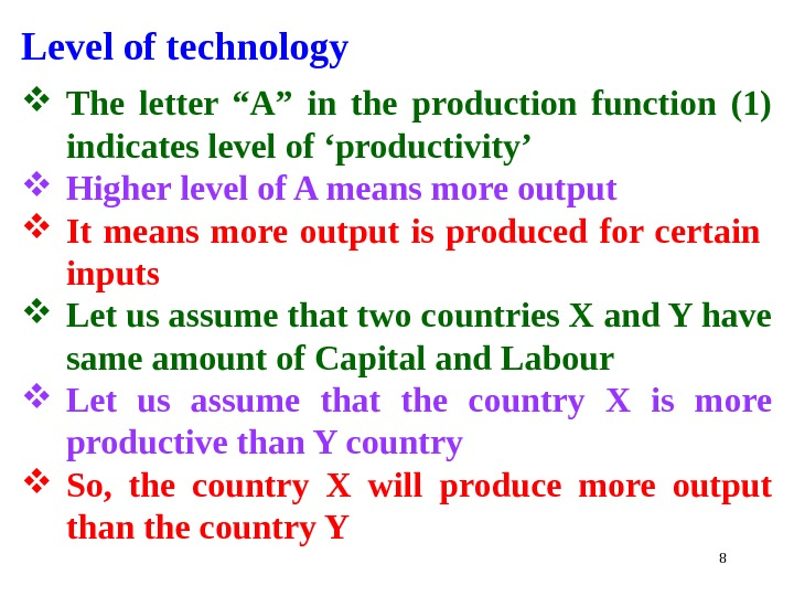 "8 Level of technology The letter ""A"" in the production function (1) indicates level of 'productivity'"