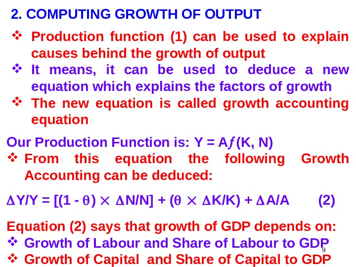 92. COMPUTING GROWTH OF OUTPUT Production function (1) can be used to explain causes behind the