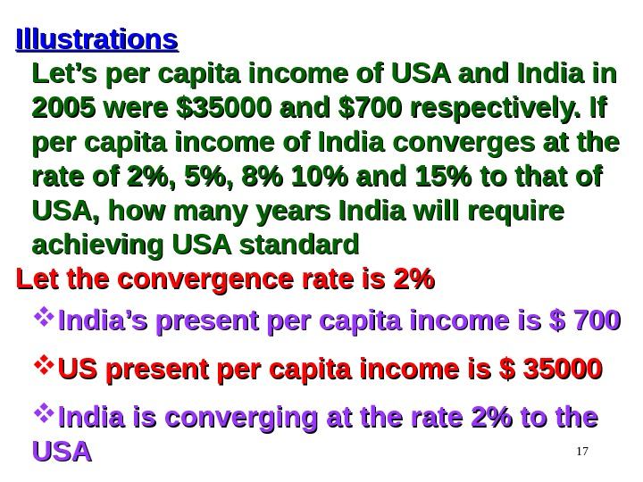 17 Illustrations Let's per capita income of USA and India in 2005 were $35000 and $700
