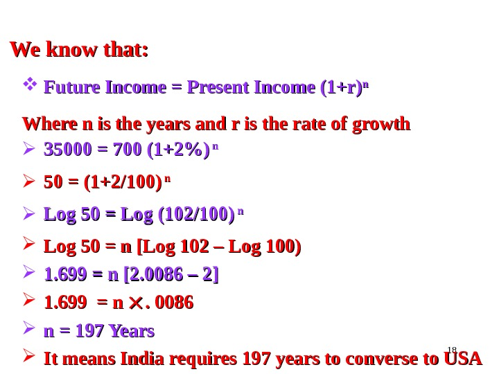 18 We know that:  Future Income = Present Income (1+r) nn Where n is the
