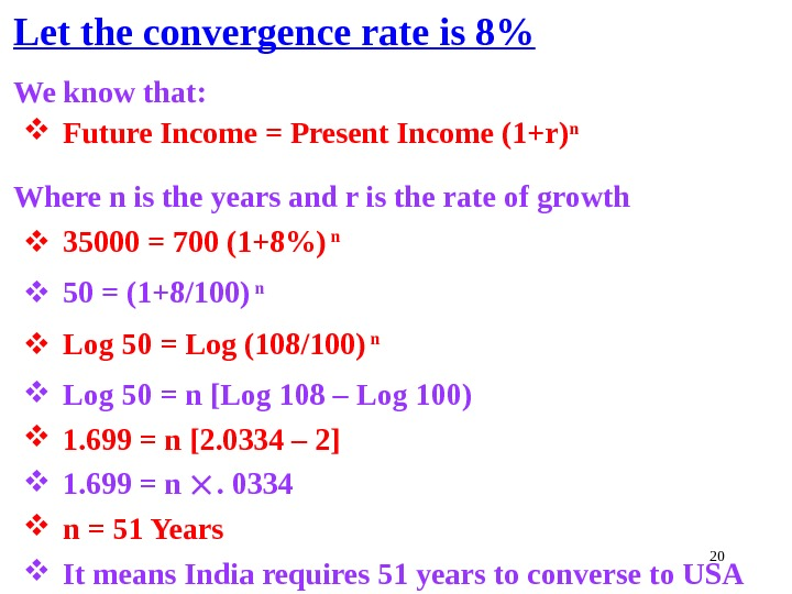 20 Let the convergence rate is 8 We know that:  Future Income = Present Income