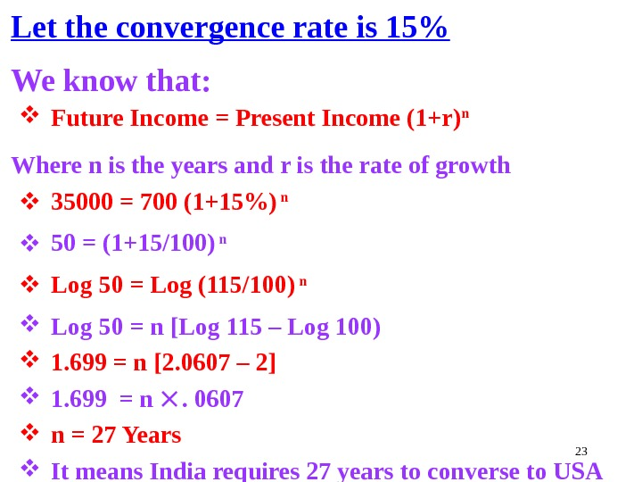 23 Let the convergence rate is 15 We know that:  Future Income = Present Income