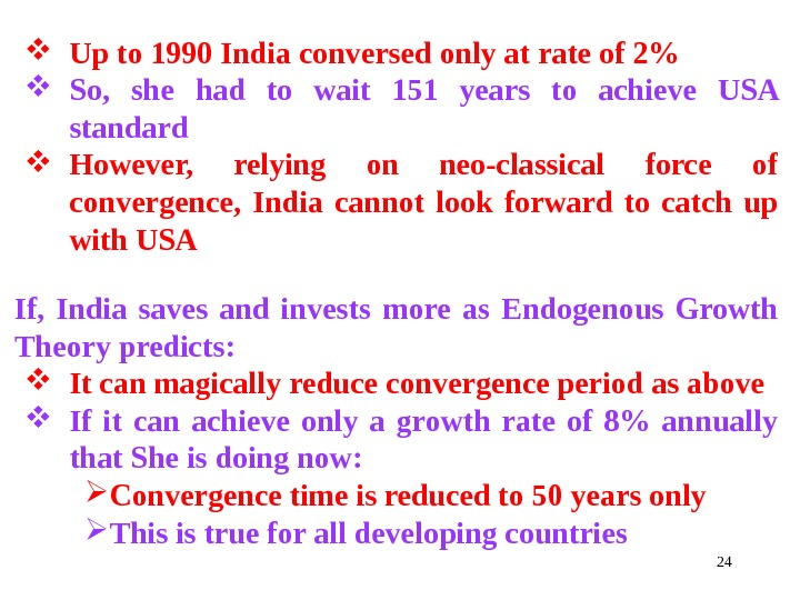 24 Up to 1990 India conversed only at rate of 2 So,  she had to