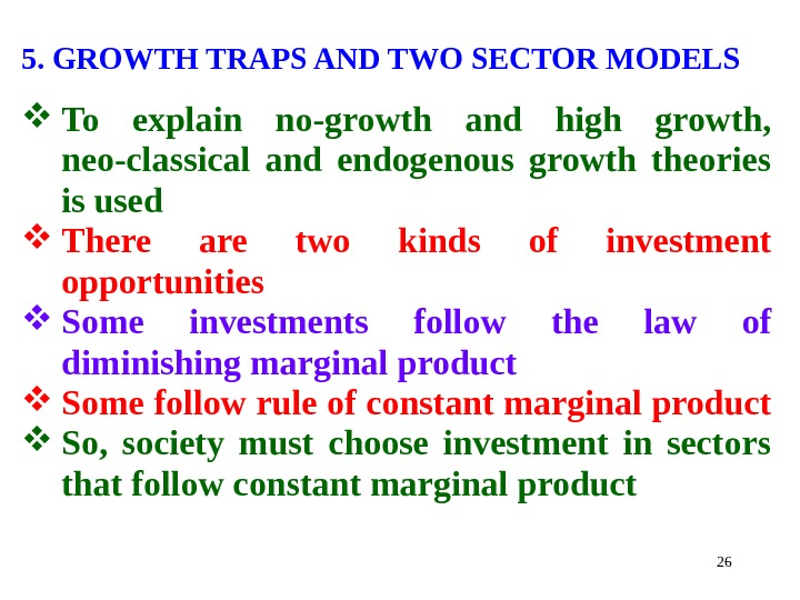 265. GROWTH TRAPS AND TWO SECTOR MODELS To explain no-growth and high growth,  neo-classical and