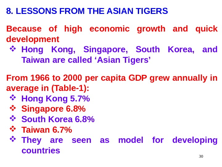 308. LESSONS FROM THE ASIAN TIGERS Because of high economic growth and quick development Hong Kong,
