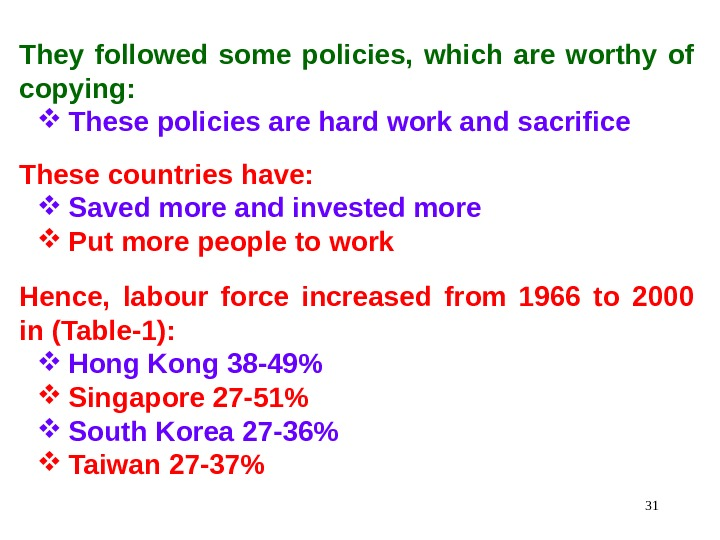 31 They followed some policies,  which are worthy of copying:  These policies are hard