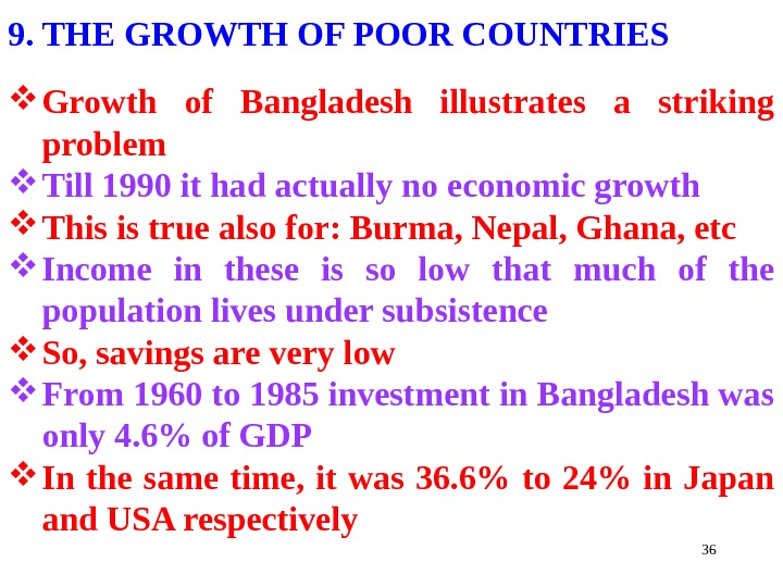369. THE GROWTH OF POOR COUNTRIES Growth of Bangladesh illustrates a striking problem Till 1990 it