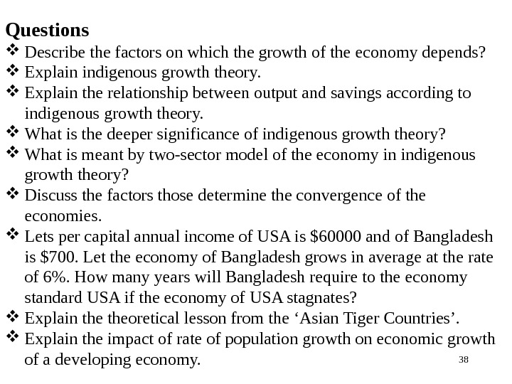 38 Questions Describe the factors on which the growth of the economy depends?  Explain indigenous