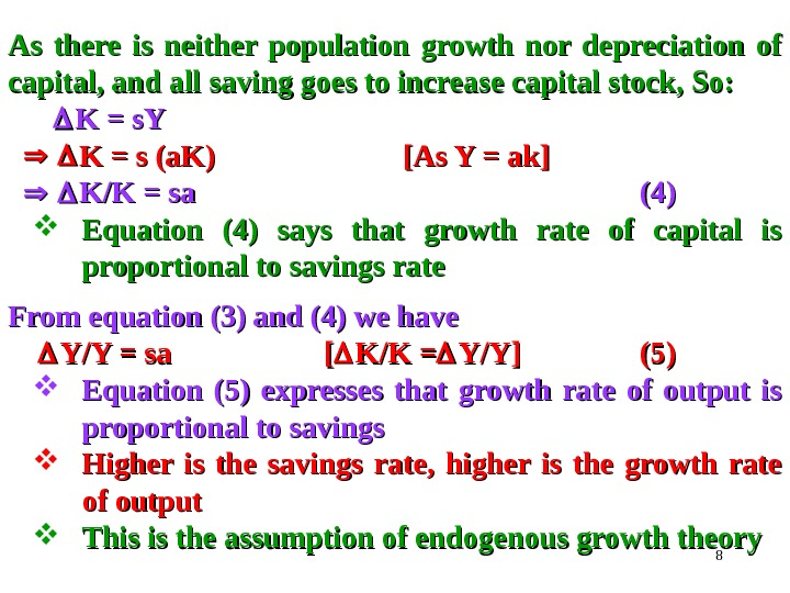 8 As there is neither population growth nor depreciation of capital, and all saving goes to