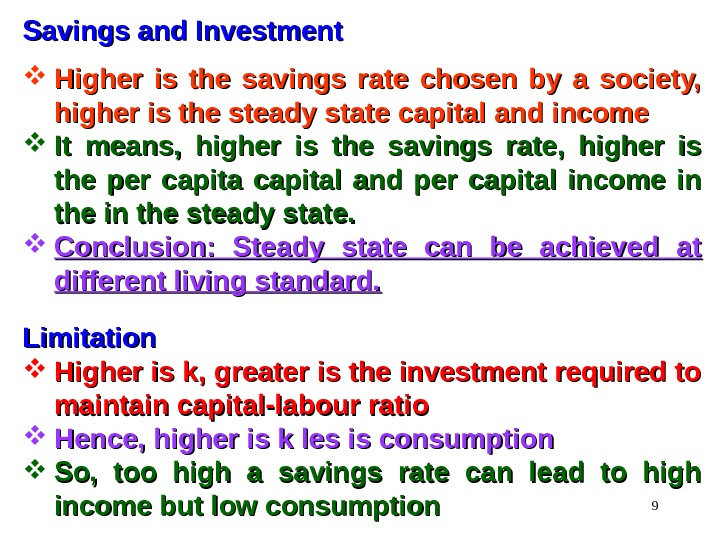 9 Savings and Investment Higher is the savings rate chosen by a society,  higher is