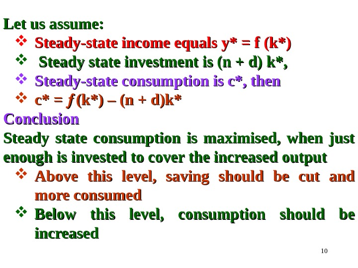 10 Let us assume:  Steady-state income equals y* = f (k*) Steady state investment is