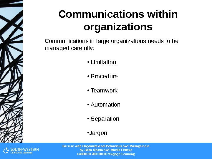 For use with Organizational Behaviour and Management b y John Martin and Martin Fellenz 1408018128© 2010