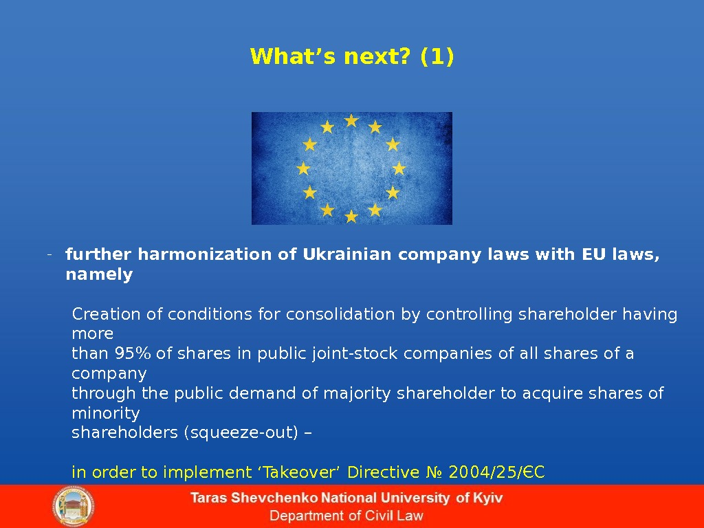 What's next? (1) - further harmonization of Ukrainian company laws with EU laws,  namely Creation