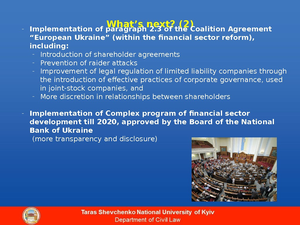 "What's next? (2) - Implementation of paragraph 2. 3 of the Coalition Agreement "" European Ukraine"""