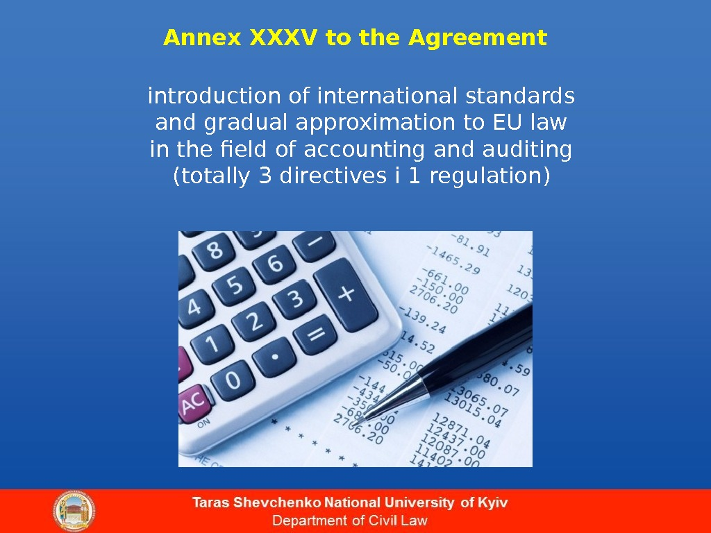Annex XXXV to the Agreement introduction of international standards and gradual approximation to EU law in