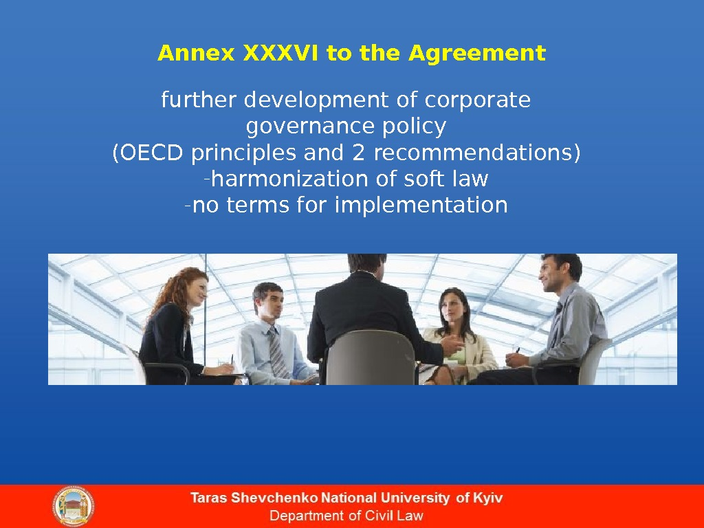 Annex XXXVI to the Agreement further development of corporate governance policy ( OECD principles and 2