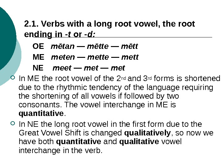 2. 1. Verbs with a long root vowel, the root ending in -t or -d: OE