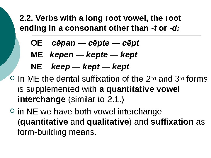 2. 2. Verbs with a long root vowel, the root ending in a consonant other than