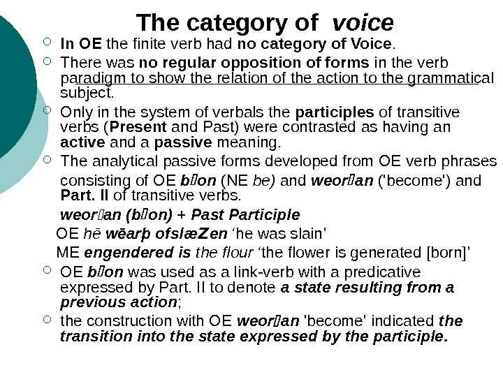The category of  voice In OE the finite verb had no category of Voice.