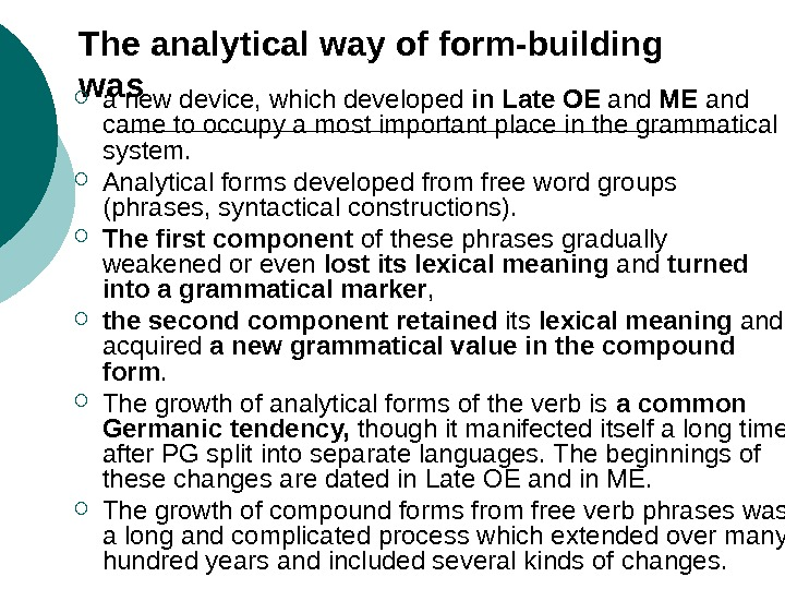 The analytical way of form-building was a new device, which developed in Late OE and ME