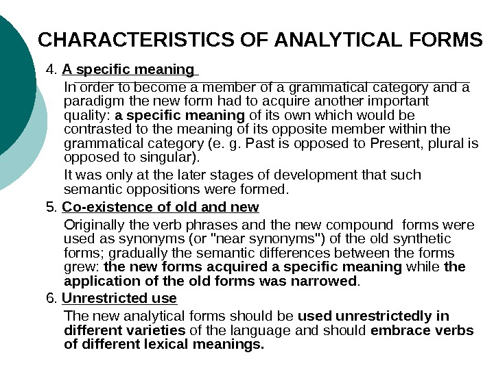 CHARACTERISTICS OF ANALYTICAL FORMS 4.  A specific meaning In order to become a member of