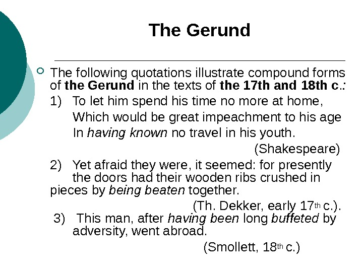The Gerund The following quotations il lustrate co mpound forms of the Gerund in the texts