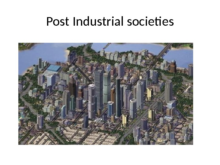 Post Industrial societies