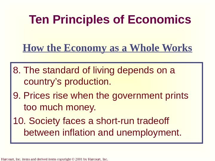 Harcourt, Inc. items and derived items copyright © 2001 by Harcourt, Inc. Ten Principles of Economics