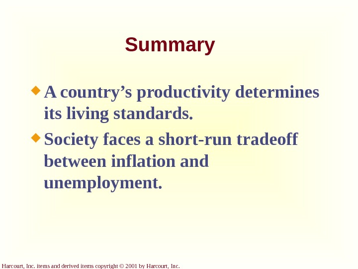 Harcourt, Inc. items and derived items copyright © 2001 by Harcourt, Inc. Summary A country's productivity