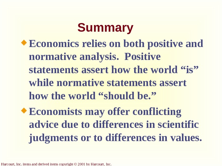 Harcourt, Inc. items and derived items copyright © 2001 by Harcourt, Inc. Summary Economics relies on