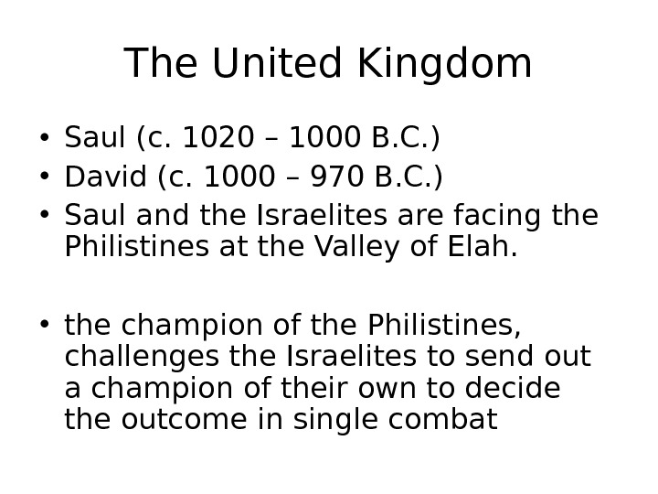 The United Kingdom • Saul (c. 1020 – 1000 B. C. ) • David (c. 1000