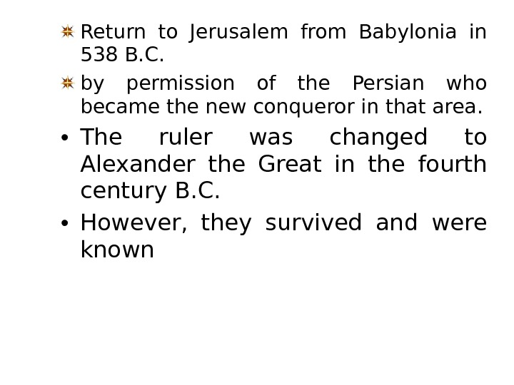 Return to Jerusalem from Babylonia in 538 B. C.  by permission of the Persian who